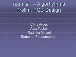 Team #1 – Algorhythms Prelim. PCB Design