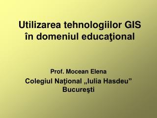 Utilizarea tehnologiilor GIS în domeniul educaţional