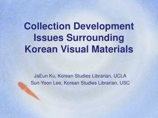 Collection Development Issues Surrounding Korean Visual Materials