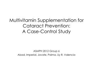 Multivitamin Supplementation for Cataract Prevention:  A Case-Control Study