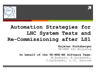 Automation Strategies for  LHC System Tests and  Re-Commissioning after LS1