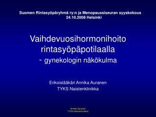 Vaihdevuosihormonihoito rintasyöpäpotilaalla - gynekologin näkökulma