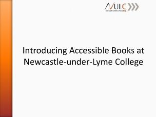 Introducing Accessible Books at Newcastle-under-Lyme College