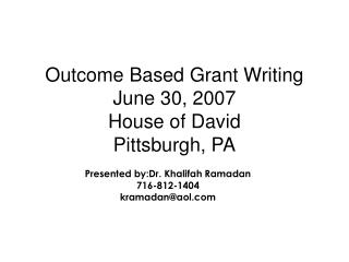 Outcome Based Grant Writing June 30, 2007 House of David Pittsburgh, PA