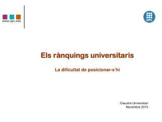 Els rànquings universitaris La dificultat de posicionar-s'hi