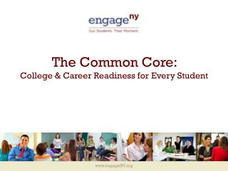 The Common Core:  College & Career Readiness for Every Student