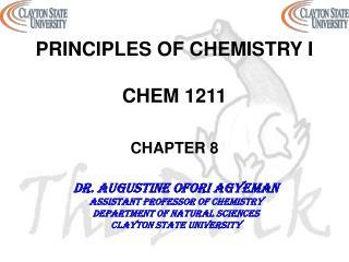 PRINCIPLES OF CHEMISTRY I CHEM 1211 CHAPTER 8