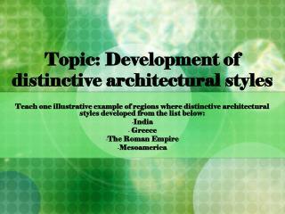 Topic: Development of distinctive architectural styles