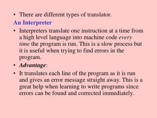 There are different types of translator.  An Interpreter
