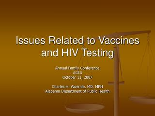 Issues Related to Vaccines and HIV Testing
