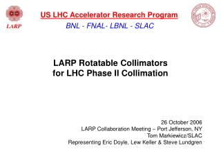 LARP Rotatable Collimators  for LHC Phase II Collimation