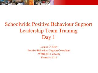 Schoolwide Positive Behaviour Support Leadership Team Training Day 1