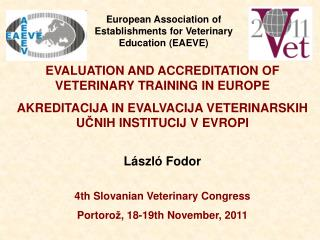 EVALUATION AND ACCREDITATION OF VETERINARY TRAINING IN EUROPE AKREDITACIJA IN EVALVACIJA VETERINARSKIH U Č NIH INSTITUC