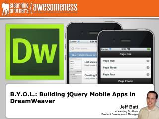 B.Y.O.L.: Building jQuery Mobile Apps in DreamWeaver
