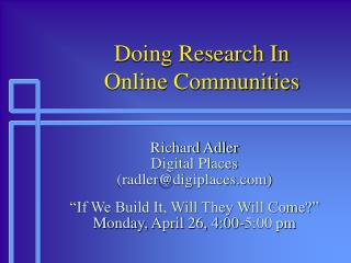 Doing Research In  Online Communities