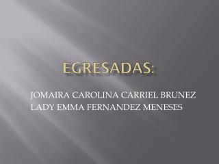 EGRESADAS: