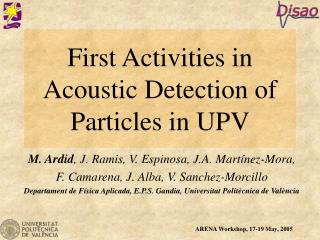 First Activities in Acoustic Detection of Particles in UPV