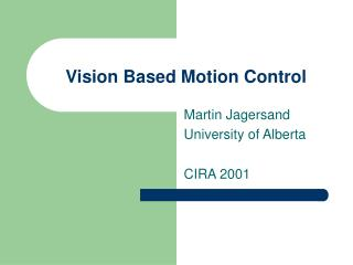 Vision Based Motion Control
