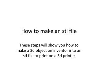 How to make an  stl  file