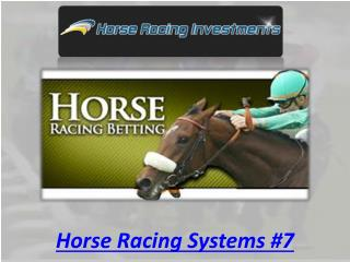 Horse Racing Systems #7
