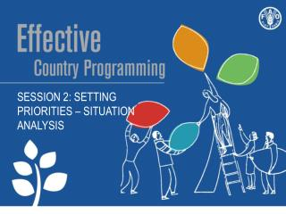 Session 2 :  Setting priorities –  situation  analysis