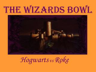 The Wizards Bowl