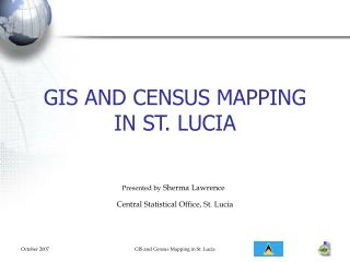 GIS AND CENSUS MAPPING IN ST. LUCIA