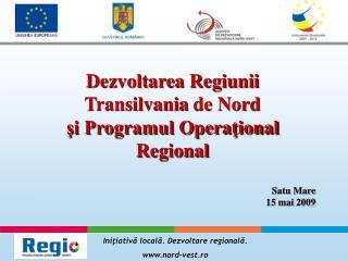 Dezvoltarea Regiunii Transilvania de Nord şi Programul Operaţional Regional Satu Mare