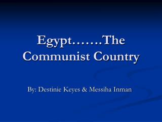 Egypt…….The Communist Country