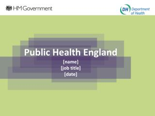 Public Health England [name] [job title] [date]