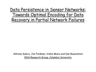 Data Persistence in Sensor Networks: Towards Optimal Encoding for Data Recovery in Partial Network Failures