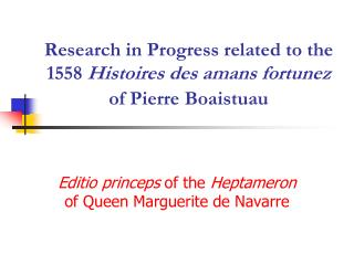 Research in Progress related to the 1558 Histoires des amans fortunez of Pierre Boaistuau
