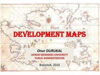 DEVELOPMENT MAPS
