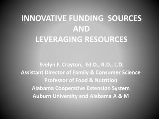 INNOVATIVE FUNDING SOURCES AND LEVERAGING RESOURCES