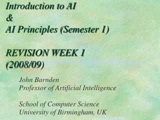 Introduction to AI  & AI Principles (Semester 1) REVISION WEEK 1 (2008/09)