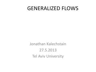 GENERALIZED FLOWS