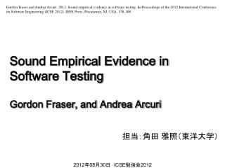 Sound Empirical Evidence in Software Testing Gordon Fraser, and Andrea Arcuri