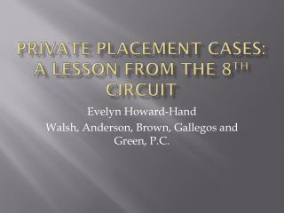 Private Placement Cases:  A Lesson from the 8 th  Circuit