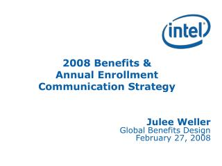 2008 Benefits &  Annual Enrollment Communication Strategy