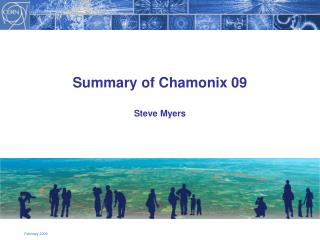 Summary of Chamonix 09 Steve Myers
