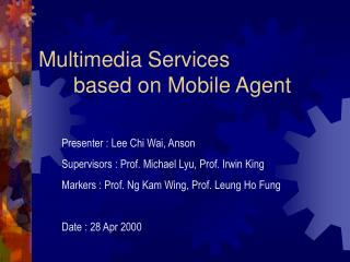 Multimedia Services  	based on Mobile Agent