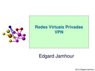 Redes Virtuais Privadas VPN