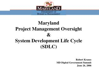 Maryland Project Management Oversight   & System Development Life Cycle (SDLC)