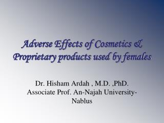 Adverse Effects of Cosmetics & Proprietary products used by females