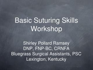 Basic Suturing Skills Workshop