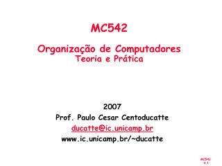 MC542 Organização de Computadores Teoria e Prática