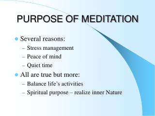 PURPOSE OF MEDITATION