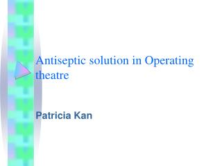 Antiseptic solution in Operating theatre