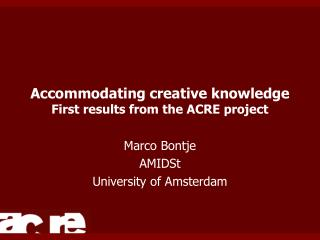 Accommodating creative knowledge First results from the ACRE project