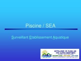 Piscine / SEA